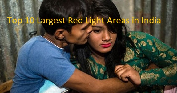 Top 10 Largest Red Light Areas in India